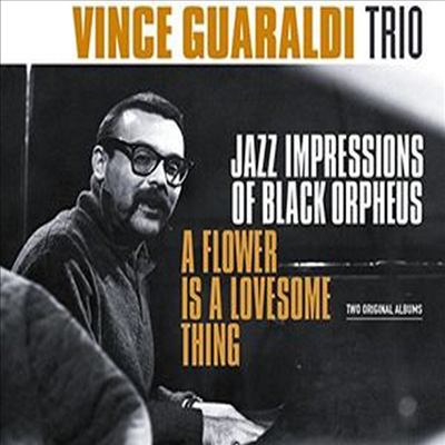 Vince Guaraldi - Jazz Impressions Of Black Orpheus/Flower Is A Lovesome Thing (2 On 1CD)