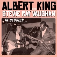 Albert King with Stevie Ray Vaughan - In Session (Deluxe Edition)