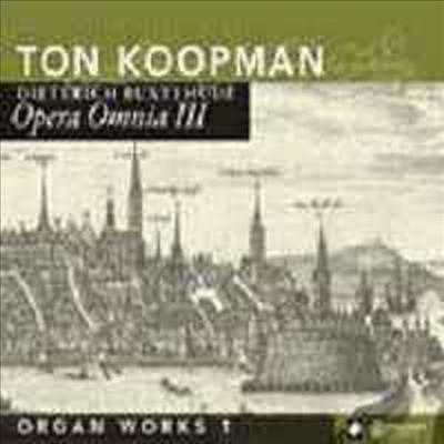 북스테후데 전집 3집 - 오르간 음악 1집 (Buxtehude : Organ Works 1) - Ton Koopman