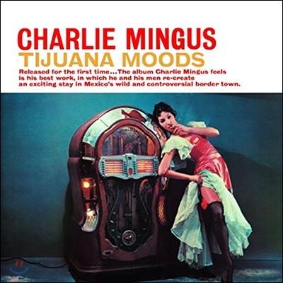 Charles Mingus (찰스 밍거스) - Tijuana Moods