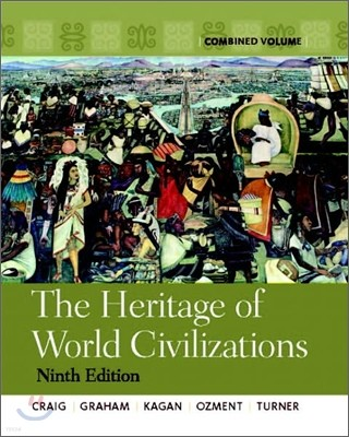 The Heritage of World Civilizations : Combined Edition, 9/E