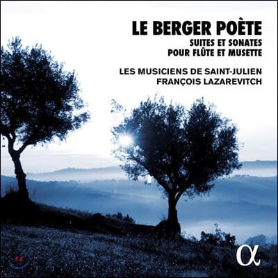 Francois Lazarevitch 플루트와 뮈제트를 위한 바로크 소나타와 모음곡 (Le Berger Poete)