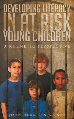 Developing Literacy in at Risk Young Children