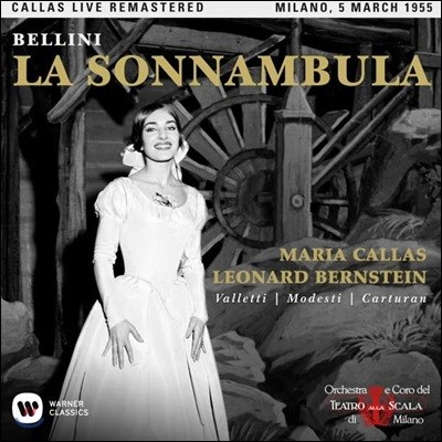 Maria Callas / Leonard Bernstein 벨리니: 몽유병의 여인 - 마리아 칼라스, 레너드 번스타인 / 1955 밀라노 라 스칼라 실황 (Bellini: La Sonnambula)