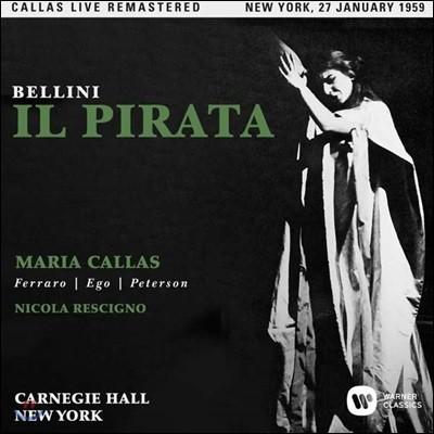 Maria Callas / Nicola Rescigno 벨리니: 해적 - 마리아 칼라스, 니콜라 레시뇨 / 1959 뉴욕 카네기 홀 실황 (Bellini: Il Pirata)