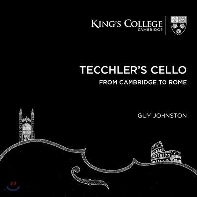 Guy Johnston 테클러의 첼로: 케임브리지부터 로마까지 - 가이 존스턴 (첼로) (Tecchler's Cello: From Cambridge to Rome)