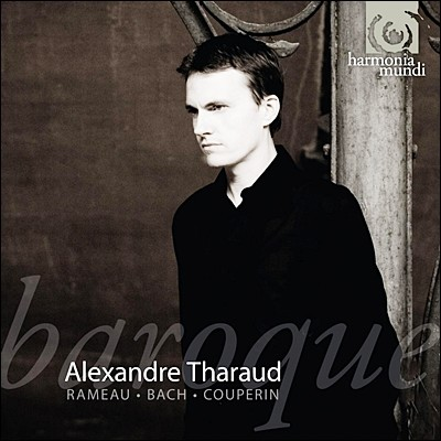 Alexandre Tharaud 바로크 피아노 연주집 (Baroque Piano : Rameau & Bach & Couperin) 알렉상드르 타로