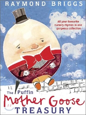 The Puffin Mother Goose Treasury : Raymond Briggs Mother Goose Collection