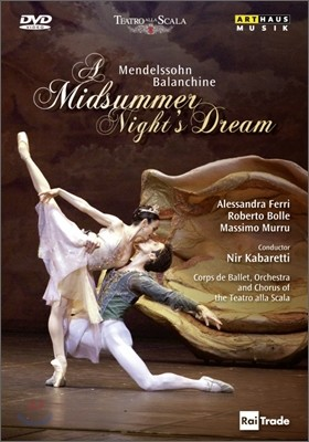 Corps de Ballet of the Teatro alla Scala 조지 발란신의 한여름 밤의 꿈 - 알레산드라 페리 (Mendelssohn-Balanchine : A Midsummer Night's Dream)