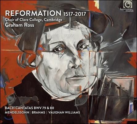 Choir of Clare College Cambridge 종교개혁 1517-2017: 500주년 기념 음반 - 캠브리지 클레어 컬리지 합창단 (Reformation 1517-2017 - J.S. Bach: Cantatas BWV79 & 80 / Mendelsshn Etc.)