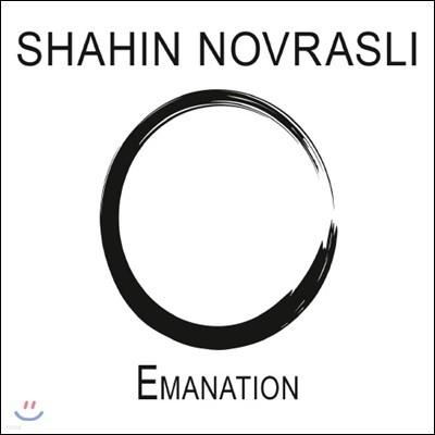 Shahin Novrasli (사힌 노바슬리) - Emanation