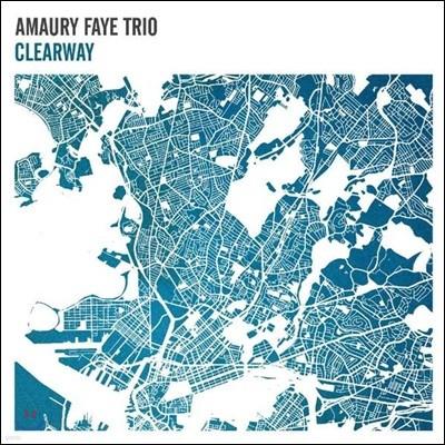 Amaury Faye Trio (아모리 파예 트리오) - Clearway