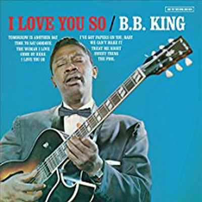 B.B. King - I Love You So (Bonus Tracks)(180G)(LP)