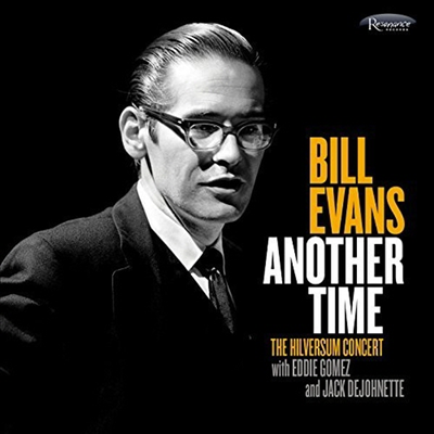 Bill Evans - Another Time: Hilversum Concert (Deluxe Edition)(Digipack)