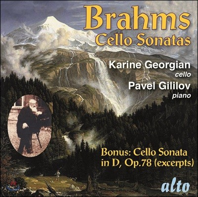 Karine Georgian 브람스: 첼로 소나타 곡집 - 캐린 조르지안, 파벨 길리로프 (Brahms: Cello Sonatas Op.38, 99 & Violin Sonata for Cello Op.78)