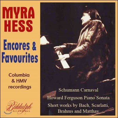 Myra Hess 마이라 헤스가 연주하는 가장 사랑받은 앙코르곡집 - 1928-41년 베스트 레코딩 전집 (Encores & Favourites - Columbia & HMV Recordings)