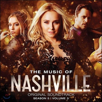 뮤직 오브 내쉬빌 시즌 5 Vol.3 드라마음악 (The Music Of Nashville Season 5, Vol.3 OST) [Deluxe Edition]