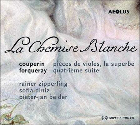 Rainer Zipperling 흰색 셔츠 - 쿠프랭과 포르쿠레의 비올 작품들 (La Chemise Blanche - Viol Works by Couperin & Forqueray) 라이너 지페를링, 소피아 디니즈, 피에터-얀 벨더