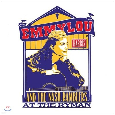Emmylou Harris & the Nash Ramblers (에밀루 해리스 & 내쉬 램블러스) - At The Ryman
