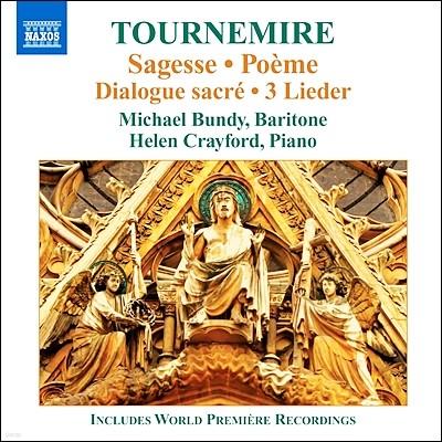 샤를 투르느미르: 가곡집 (Charles Tournemire: Sagesse & Poeme)