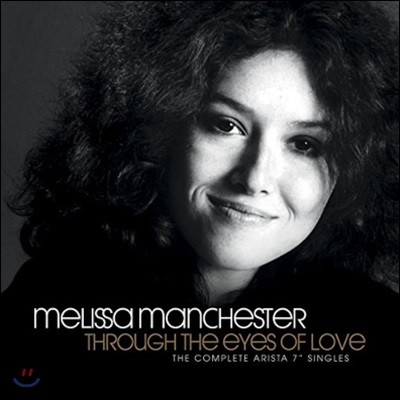 Melissa Manchester (멜리사 맨체스터) - Through the Eyes of Love: The Complete Arista 7' Singles