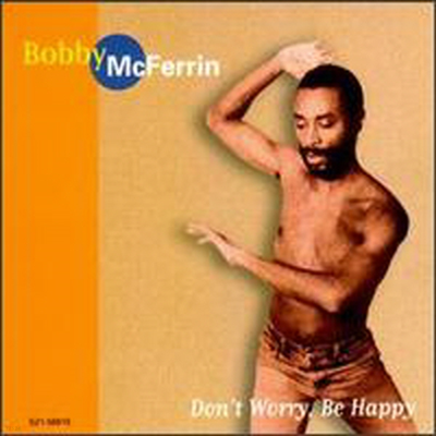 Bobby McFerrin - Don't Worry, Be Happy (CD)