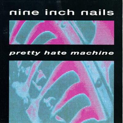 Nine Inch Nails (NIN) - Pretty Hate Machine