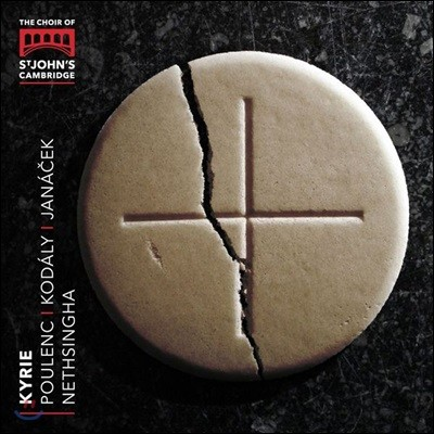 Choir of St John's College Cambridge 키리에 - 풀랑 / 코다이 / 야나체크 등의 작품 (Kyrie - Poulenc / Kodaly / Janacek) 캠브리지 세인트 존스 칼리지 합창단, 앤드류 네싱거