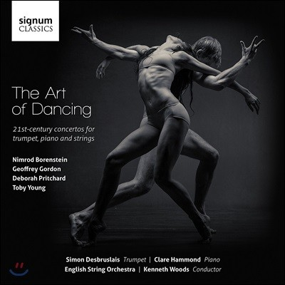 Kenneth Woods 아트 오브 댄싱 - 보렌스타인 / 제프리 고든 / 토비 영 / 프리차드: 트럼펫, 피아노와 현을 위한 21세기 협주곡집 (The Art of Dancing - Borenstein / Gordon / Pritchard / Toby Young)