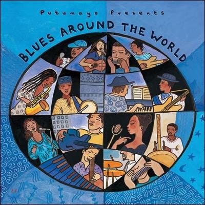 Putumayo Presents Blues Around The World (푸투마요 프레젠트 블루스 어라운드 더 월드)