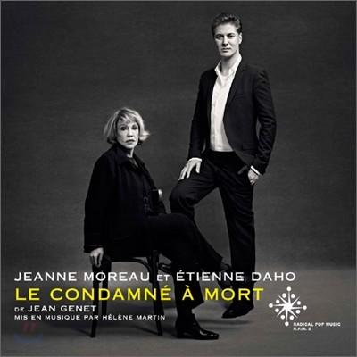 Jeanne Moreau Et Etienne Daho - Le Condamne A Mort