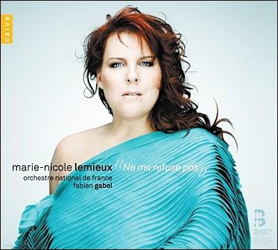 Ne Me Refuse Pas : 프랑스 오페라 아리아 - 마리-니콜 르뮤