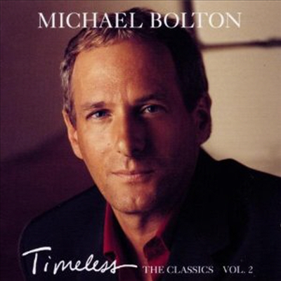 Michael Bolton - Timeless (The Classics 2)