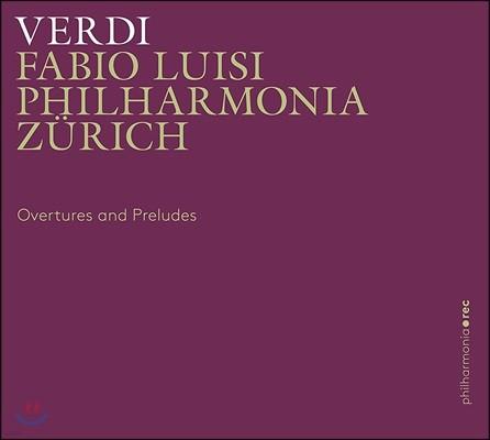 Fabio Luisi 베르디: 오페라 서곡과 전주곡 - 필하모니아 취리히, 파비오 루이시 (Verdi: Overtures And Preludes)
