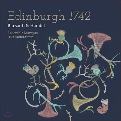 Ensemble Marsyas 에든버러 1742 - 바르산티 & 헨델 (Edinburgh 1742 - Barsanti & Handel) 앙상블 마르쉬아스, 피터 윌란