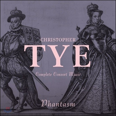 Phantasm 크리스토퍼 타이: 콘소트 뮤직 전집 - 판타즘 (Christopher Tye: Complete Consort Music)
