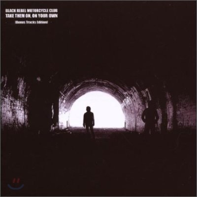 Black Rebel Motorcycle Club - Take Them On, On Your Own (Expanded Edition)