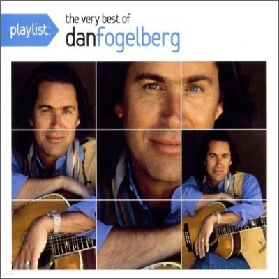Dan Fogelberg - Playlist: The Very Best Of Dan Fogelberg