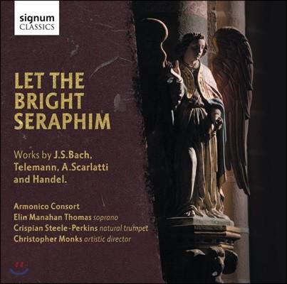 Armonico Consort 바로크 작곡가들의 소프라노와 트럼펫을 위한 작품집 - 바흐 / 텔레만 / 스카를라티 / 헨델 (Let The Bright Seraphim - J. S. Bach / Telemann / A. Scarlatti / Handel)