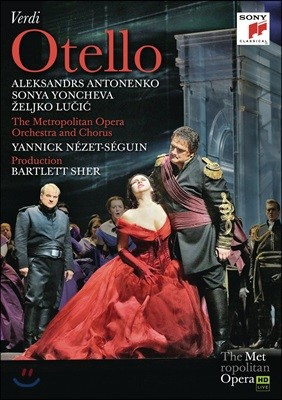 Aleksandrs Antonenko / Yannick Nezet-Seguin 베르디: 오델로 - 소냐 욘체바, 알렉산드르 안토넨코, 메트로폴리탄 오페라, 야닉 네제-세갱 (Verdi: Otello)