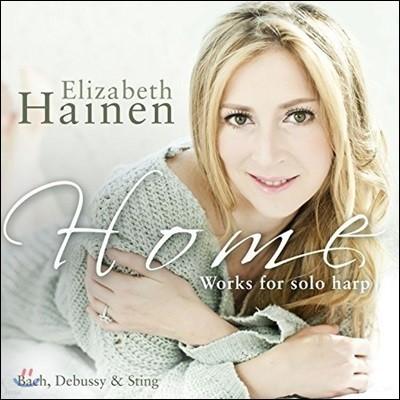 Elizabeth Hainen 홈 - 하프 소품집: 헨델 / 라모 / 드뷔시 / 바흐 / 글래스 / 쿠프랭 외 - 엘리자베스 하이넨 (Home - Works for Solo Harp: Bach / Debussy / Sting / Handel)