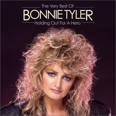 Bonnie Tyler - Holding Out For A Hero: The Very Best Of