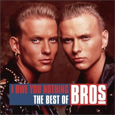 Bros - I Owe You Nothing: The Best Of Bros