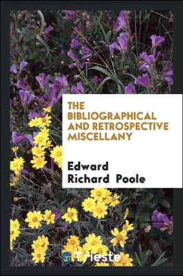 The Bibliographical and Retrospective Miscellany