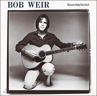 Bob Weir (밥 위어) - Heaven Help The Fool