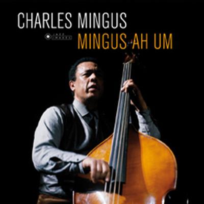 Charles Mingus - Mingus Ah Um (180g LP)(Gatefold)