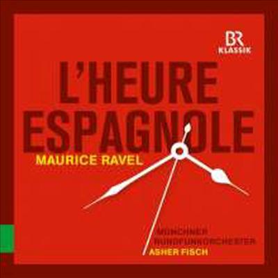 라벨: 스페인의 시간 (Ravel: L'heure Espagnole) - Asher Fisch