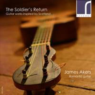 스코틀랜드 주제의 기타 작품집 (The Soldier's Return - Scottish Guitar Music) - James Akers
