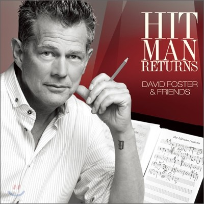 David Foster & Friends - Hit Man Returns