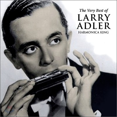 Larry Adler - The Very Best of Larry Adler: Harmonica King